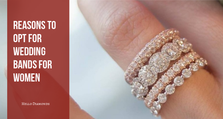 Top Reasons To Opt For Wedding Bands For Women